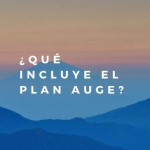 Qué incluye el plan AUGE
